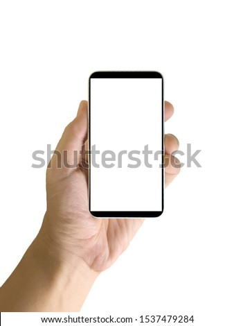Hand hold mobile phone isolated, smart phone  technology concept on white screen background #1537479284