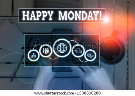 Text sign showing Happy Monday. Conceptual photo telling that demonstrating order to wish him great new week Picture photo system network scheme modern technology smart device.