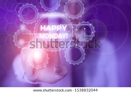 Word writing text Happy Monday. Business concept for telling that demonstrating order to wish him great new week Picture photo system network scheme modern technology smart device.