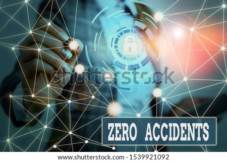Text sign showing Zero Accidents. Conceptual photo important strategy for preventing workplace accidents Picture photo system network scheme modern technology smart device. #1539921092