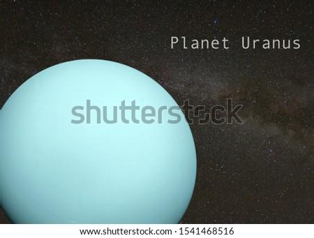 Milky Way Galaxy with planet Uranus.  Uranus photo furnished by NASA.