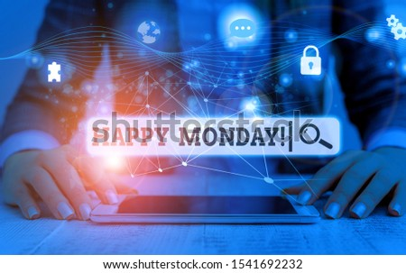 Conceptual hand writing showing Happy Monday. Business photo showcasing telling that demonstrating order to wish him great new week Picture photo network scheme with modern smart device.