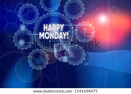 Handwriting text Happy Monday. Concept meaning telling that demonstrating order to wish him great new week Picture photo system network scheme modern technology smart device.