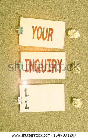 Handwriting text writing Your Inquiry. Concept meaning the act of inquiring or of seeking information by questioning Vertical empty sticker reminder memo square billboard corkboard desk paper. #1549091207