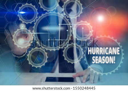 Handwriting text Hurricane Season. Concept meaning time when most tropical cyclones are expected to develop Picture photo system network scheme modern technology smart device.