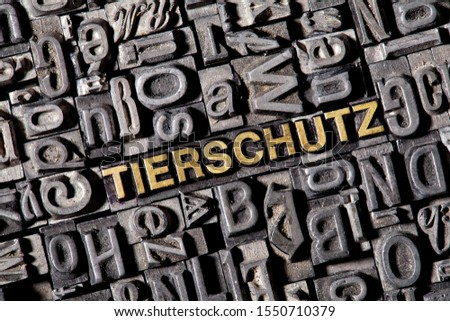 """The word """"Tierschutz"""", German for """"animal welfare"""", made of old lead type #1550710379"""