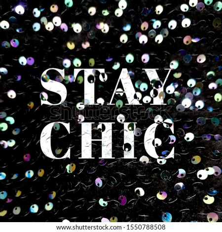 Stay Chic, fashion quote, modern typography, sequin background #1550788508