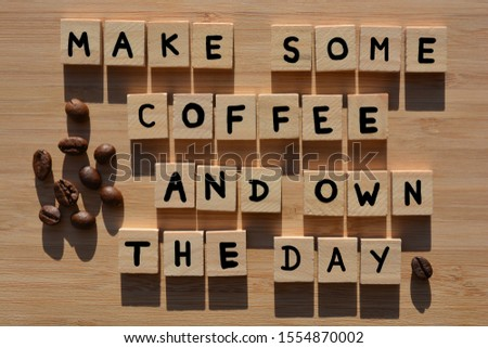 Make Some Coffee and Own The Day in 3D wooden alphabet letters with coffee beans on a bamboo wood background #1554870002