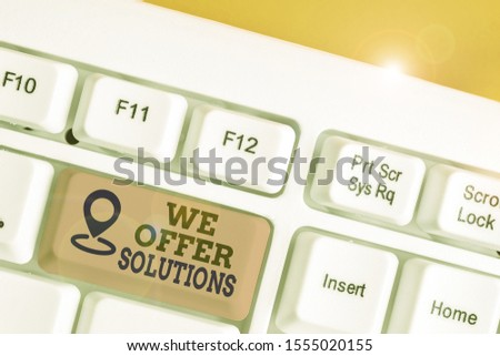 Text sign showing We Offer Solutions. Conceptual photo Offering help assistance Experts advice strategies ideas. #1555020155