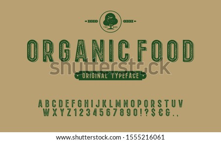 Hand Drawn Rustic Farm Fresh Vector Typeface.Organic alphabet with imprint effect. Retro grunge marker for organic packaging design. Stamp lettering.Vintage Retro Textured Decorative Type. #1555216061