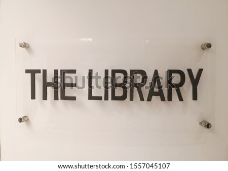 Sign : Acrylic Sign for library in decoration.