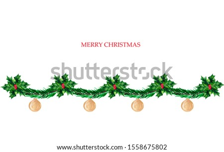 Christmas garland of spruce branches, Holly and toys on a white background.  Watercolor holiday card or greeting card design with space for text.  #1558675802