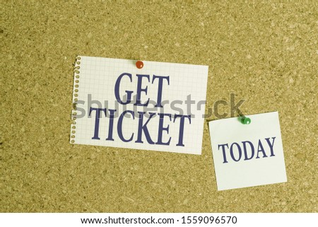 Handwriting text Get Ticket. Concept meaning to have printed paper that permits entry to an event or show Corkboard color size paper pin thumbtack tack sheet billboard notice board. #1559096570