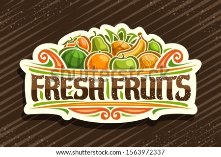 Vector logo for Fresh Fruits, cut paper sign with illustration of pile cartoon fruits and decorative flourishes, brush typeface for words fresh fruits, signboard for grocery store on brown background. #1563972337