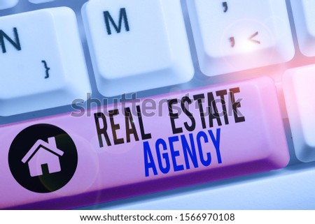 Conceptual hand writing showing Real Estate Agency. Business photo text Business Entity Arrange Sell Rent Lease Manage Properties. #1566970108