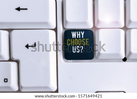Conceptual hand writing showing Why Choose Us Question. Business photo showcasing Reasons for choosing our brand over others arguments White pc keyboard with note paper above the white background. #1571649421