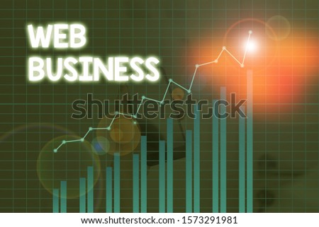 Handwriting text Web Business. Concept meaning selling online services or products Doing online business. #1573291981