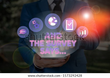 Conceptual hand writing showing And The Survey Says. Business photo text doing poll and bring the results discuss with others. #1573292428