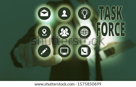 Conceptual hand writing showing Task Force. Business photo showcasing a group of showing who are brought together to do a particular job. #1575850699