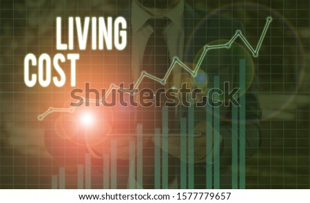 Handwriting text Living Cost. Concept meaning the amount of money that a demonstrating needs to sustain life. #1577779657
