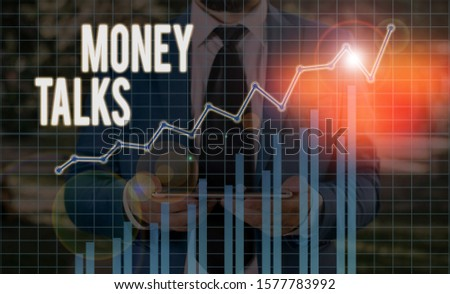 Handwriting text Money Talks. Concept meaning the wealth gives power and influence to those who possess it. #1577783992