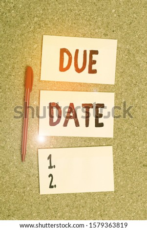 Conceptual hand writing showing Due Date. Business photo showcasing The date when payment should be received by the demonstrating or company Empty sticker reminder memo billboard corkboard desk paper. #1579363819