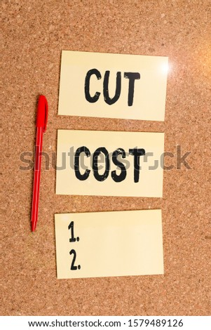 Conceptual hand writing showing Cut Cost. Business photo showcasing Measures implemented to reduced expenses and improved profit Empty sticker reminder memo billboard corkboard desk paper. #1579489126