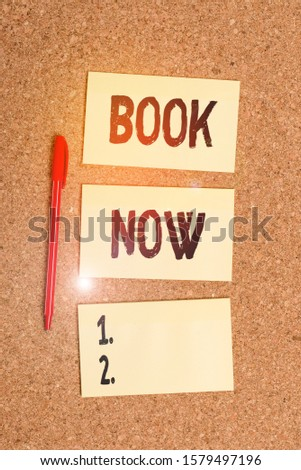 Conceptual hand writing showing Book Now. Business photo showcasing Make a reservation in hotel accommodation or airplane ticket Empty sticker reminder memo billboard corkboard desk paper. #1579497196