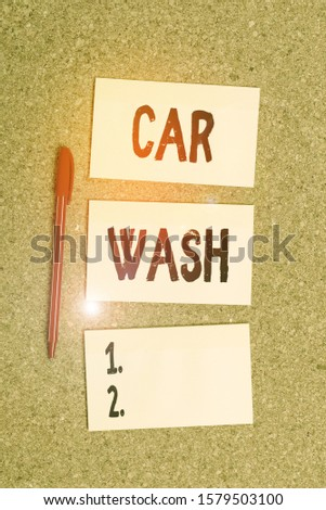 Conceptual hand writing showing Car Wash. Business photo showcasing a building containing equipment for washing cars or other vehicles Empty sticker reminder memo billboard corkboard desk paper. #1579503100