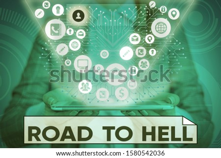 Text sign showing Road To Hell. Conceptual photo Extremely dangerous passageway Dark Ri Unsafe travel. #1580542036