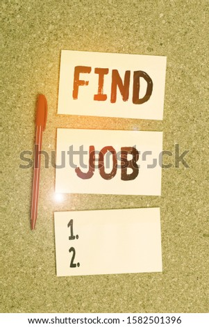Conceptual hand writing showing Find Job. Business photo showcasing An act of demonstrating to find or search work suited for his profession Empty sticker reminder memo billboard corkboard desk paper. #1582501396