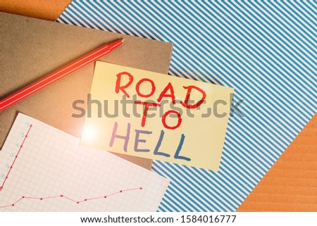 Conceptual hand writing showing Road To Hell. Business photo showcasing Extremely dangerous passageway Dark Ri Unsafe travel Striped paperboard cardboard office study supplies chart. #1584016777