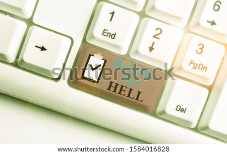 Writing note showing Road To Hell. Business photo showcasing Extremely dangerous passageway Dark Ri Unsafe travel White pc keyboard with note paper above the white background. #1584016828