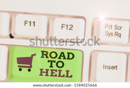 Text sign showing Road To Hell. Conceptual photo Extremely dangerous passageway Dark Ri Unsafe travel. #1584025666
