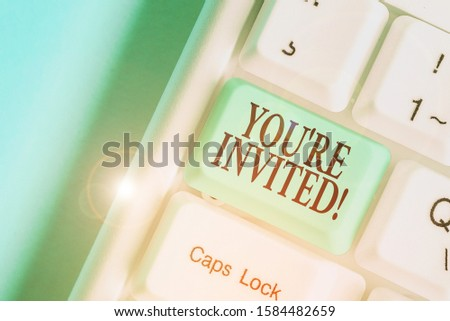 Handwriting text You Re Invited. Concept meaning make a polite friendly request to someone go somewhere. #1584482659