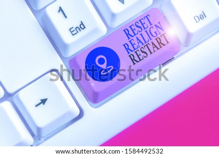 Text sign showing Reset Realign Restart. Conceptual photo Life audit will help you put things in perspectives. #1584492532