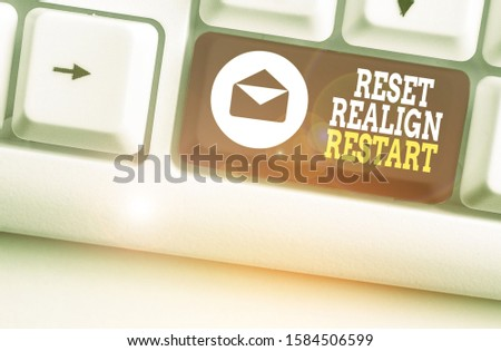 Writing note showing Reset Realign Restart. Business photo showcasing Life audit will help you put things in perspectives. #1584506599
