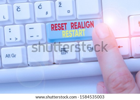 Text sign showing Reset Realign Restart. Conceptual photo Life audit will help you put things in perspectives. #1584535003