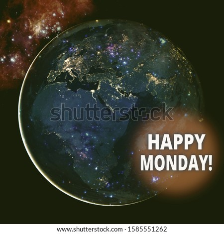 Text sign showing Happy Monday. Conceptual photo telling that demonstrating order to wish him great new week Elements of this image furnished by NASA.