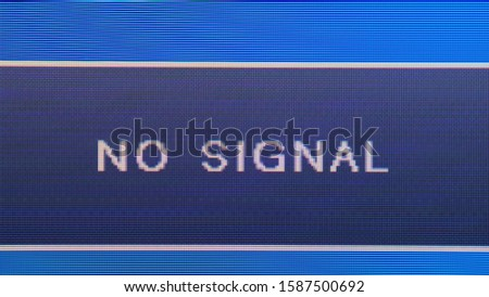 NO SIGNAL plate on a blue screen. screen notification #1587500692