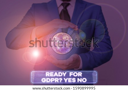 Word writing text Ready For Gdpr question Yes No. Business concept for Readiness General Data Protection Regulation Elements of this image furnished by NASA. #1590899995