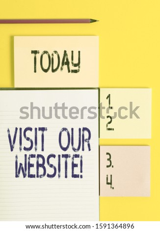 Handwriting text Visit Our Website. Concept meaning visitor who arrives at web site and proceeds to browse Colored empty papers with copy space on the yellow background table. #1591364896
