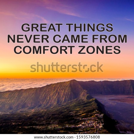 """Inspirational motivating quotes on nature background. """"Great things never came from comfort zones """" with beautiful scenery   #1593576808"""