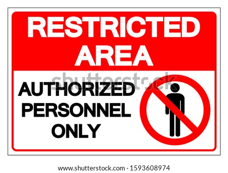 Restricted Area Authorized Personnel Only Symbol Sign, Vector Illustration, Isolate On White Background Label. EPS10 Royalty-Free Stock Photo #1593608974