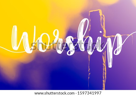 "The word ""Worship"" and holy cross for good friday and easter day in church christian music concert or Sunday service.duo color tone. #1597341997"
