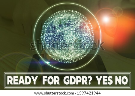 Writing note showing Ready For Gdpr question Yes No. Business photo showcasing Readiness General Data Protection Regulation Elements of this image furnished by NASA. #1597421944