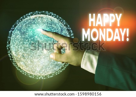 Conceptual hand writing showing Happy Monday. Business photo showcasing telling that demonstrating order to wish him great new week Elements of this image furnished by NASA.