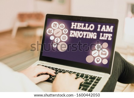 Handwriting text writing Hello I Am Enjoying Life. Concept meaning Happy relaxed lifestyle Enjoy simple things. #1600442050