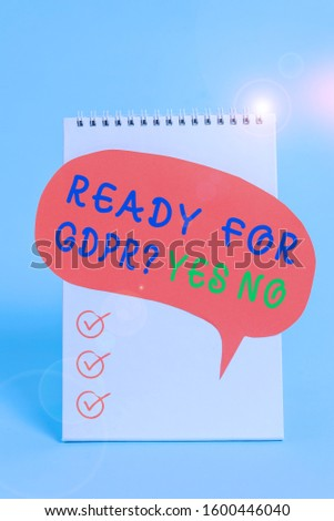 Word writing text Ready For Gdpr question Yes No. Business concept for Readiness General Data Protection Regulation Standing blank spiral notepad speech bubble lying cool pastel background. #1600446040
