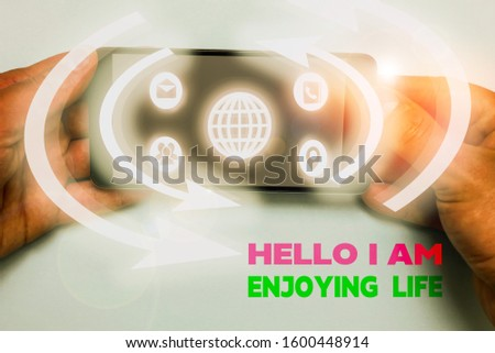 Word writing text Hello I Am Enjoying Life. Business concept for Happy relaxed lifestyle Enjoy simple things. #1600448914